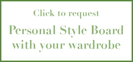 Request Personal Style Board with your Wardrobe