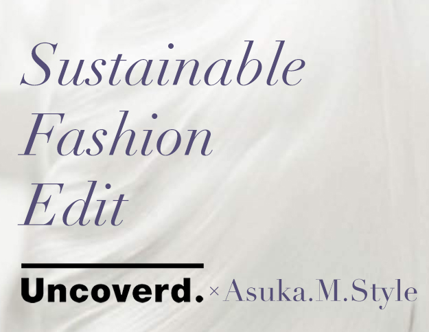 Sustainable Fashion Edit Sustainable Fashion Guide Uncoverd x Asuka